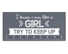 Medal holder I Know I RUN like a GIRL Try to Keep Up on Etsy, $32.50