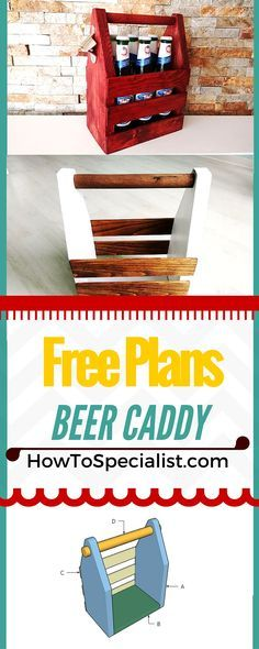How to build a beer tote - Easy to follow ideas, guides and free plans for you to make a 6 pack beer caddy!