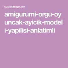 amigurumi-orgu-oyuncak-ayicik-modeli-yapilisi-anlatimli