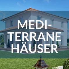 Mit Einem Klick Wissenswertes über Den Mediterranen Hausstil Erfahren Und  Eine Große Auswahl An Passenden Häusern