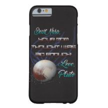 Funny Pluto Not a Planet Nasa Astronomy T-Shirt Barely There iPhone 6 Case