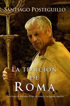 La traición de Roma [Escipión 3] - Santiago Posteguillo [Esperanza - Español…