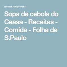 Sopa de cebola do Ceasa - Receitas - Comida - Folha de S.Paulo