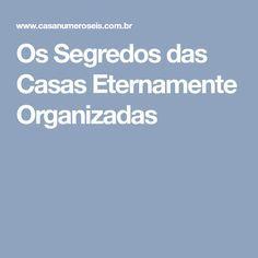 Os Segredos das Casas Eternamente Organizadas