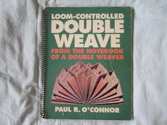 Loom-Controlled Double Weave from the Notebook of a Double Weaver by Paul R O'Connor, 1992 by Handwerkboeken on Etsy
