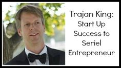 Trajan King: From startup success to being a seriel entrepreneur