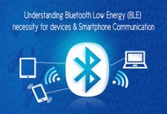 """Here is a blog regarding """"how Bluetooth Low Energy (BLE) necessity for devices & Smartphone Communication"""". To know more visit here"""