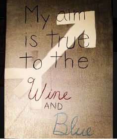 Pi Beta Phi arrow craft - My aim is true to the wine and blue! #piphi #pibetaphi
