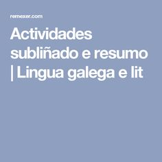 Actividades subliñado e resumo | Lingua galega e lit
