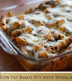 Low Fat Baked Ziti with Spinach. I will make this.  Due to being married to a carnivore, will have to add turkey sausage.