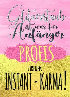 Instant Karma Swatch, Instant Karma, Neon Signs, Humorous Sayings, Love