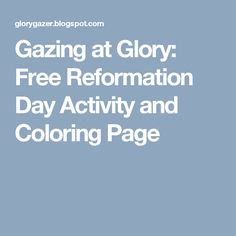 Gazing at Glory: Free Reformation Day Activity and Coloring Page