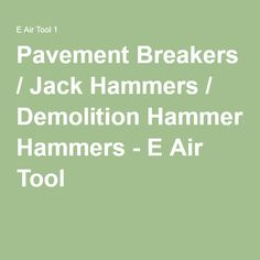 Pavement Breakers / Jack Hammers / Demolition Hammers - E Air Tool 1