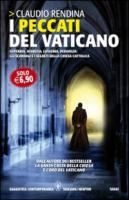 I peccati del Vaticano: superbia, avarizia, lussuria, pedofilia: gli scandali e i segreti della Chiesa cattolica / Claudio Rendina