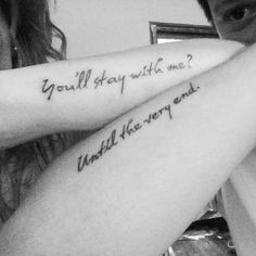 """Pin for Later: Harry Potter Quote Tattoos That Prove Your Love of the Wizarding World  """"You'll stay with me?"""" """"Until the very end."""""""