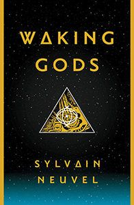 Waking Gods: Book 2 of the Themis Files  by Sylvain Neuvel  Published: 4/4/2017 by Del Rey  ISBN: 9781101886724