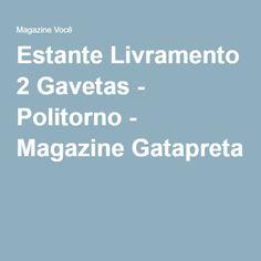 Estante Livramento 2 Gavetas - Politorno - Magazine Gatapreta