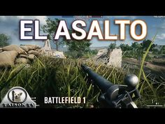 Battlefield 1 EL ASALTO el Nuevo Experto en Explosivos, Subfusiles y esc...