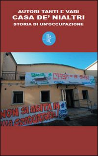 Prezzi e Sconti: #Casa de' nialtri. storia di un'occupazione New  ad Euro 12.00 in #Italic #Libri