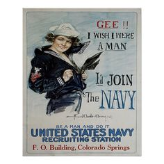 US Navy Recruiting Poster - Gee I Wish I Were a Man, I'd Join the Navy   Colorado Springs Edition   $22.40 per poster