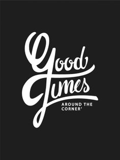 """Good Times - Around The Corner (Excite, 2014) This composition uses the decorative typeface well as the designer has used the flowing nature of the type to unite the words. The image of two corners on both the 'G' and the 'T' is also created. I also think the contrast between the large bold curved font of 'Good Times' and the small light angular typeface in """"around the corner"""" works well in avoiding overuse of decorative type, which would become too cluttered."""
