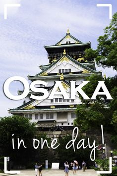 Only, one day in Osaka! Here are some ideas on what to do.