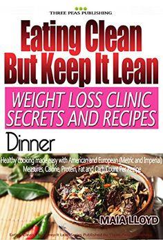 Weight Loss Clinic Secrets and Recipes - Eating Clean - B... https://www.amazon.com/dp/B01EUX6FHO/ref=cm_sw_r_pi_dp_fJImxb0Z1PJMZ