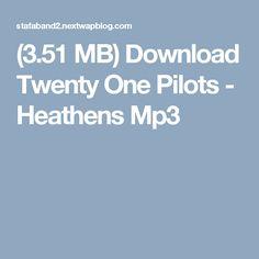 (3.51 MB) Download Twenty One Pilots - Heathens Mp3