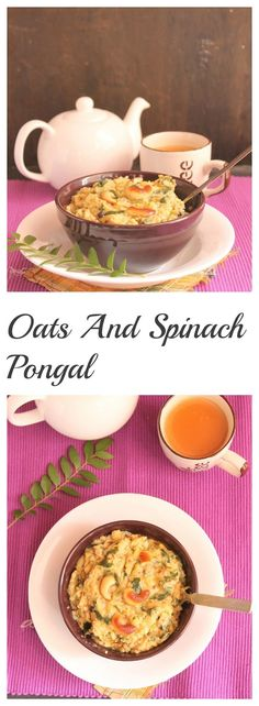 breakfast recipes, pongal recipe, oats recipe, spinach recipe, oats pongal