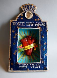 """Mexican Folk Art Custom Made Tin Nicho: by Alex Covarrubias ~The banner around the heart reads: """"Amor eterno"""" [Eternal Love]. The words above and below the heart """"Para cada dia, y cada noche"""" translate to """"For every day and for every night. Mexican Folk Art, Mexican Style, Mexican Artwork, Art Altéré, Tin Art, Sacred Heart, Religious Art, Web Design, Altered Art"""