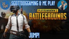 PlayerUnknown's Battlegrounds | Jump!  https://youtu.be/INSNO8LBgxo ScottDog and me jump into the Battlefield with... surprising and some very expected results PLAYERUNKNOWN'S BATTLEGROUNDS is a last-man-standing shooter being developed with community feedback. Starting with nothing players must fight to locate weapons and supplies in a battle to be the lone survivor. This realistic high tension game is set on a massive 8x8 km island with a level of detail that showcases Unreal Engine 4's…