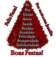 Feliz Natal pra você e sua família. Fé, Paz, União, Amor, Saúde, Perdão, Gratidão, Felicidade, Prosperidade, Solidariedade. Boas Festas!