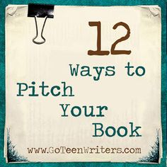 A Dozen Ways To Pitch Your Book via Join the Adventure