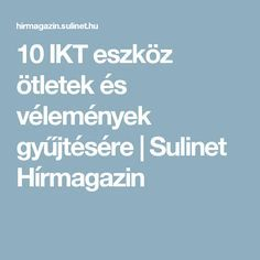 10 IKT eszköz ötletek és vélemények gyűjtésére | Sulinet Hírmagazin Teacher, Education, Creative, Schools, Internet, Professor, Training, Learning
