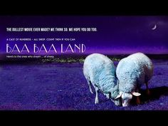 """DULLEST MOVIE EVER? WE HOPE SO:  BAA BAA LAND IS """"ULTIMATE INSOMNIA CURE"""" — Calm 
