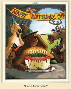 The far side by Gary Larson Far Side Cartoons, Far Side Comics, Funny Cartoons, Happy Birthday Images, Happy Birthday Wishes, Birthday Greetings, The Far Side Gallery, Gary Larson Far Side, Gary Larson Cartoons