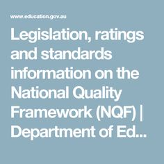 Legislation, ratings and standards information on the National Quality Framework (NQF) | Department of Education and Training