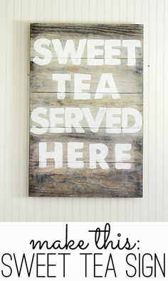 How to Paint Artwork: Sweet Tea Served Here Sign