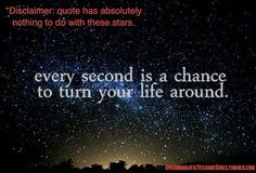 Every Second is a Chance to make your life beautiful