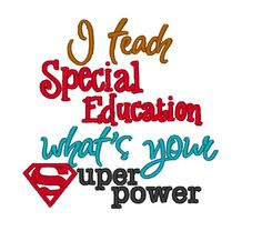 I Teach Special Education whats your Superpower. by DChaseDesigns, £2.50