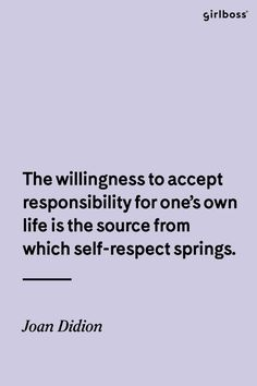 GIRLBOSS QUOTE: Self-respect always as told by Joan Didion