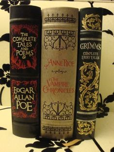 The Complete Tales and Poems of Edgar Allan Poe, The Vampire Chronicles by Anne Rice, and Grimm's Complete Fairytales. I want to read all of these!