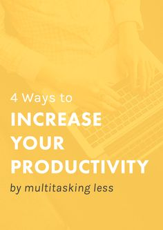 4 Ways to Increase Your Productivity Without Multitasking. Did you know multitasking could be hurting your productivity by 40%?! These tips will set you back on the right track and help you form better, more productive habits.