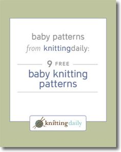 Baby Patterns from Knitting Daily: 9 Free Baby Knitting Patterns - Knitting Daily