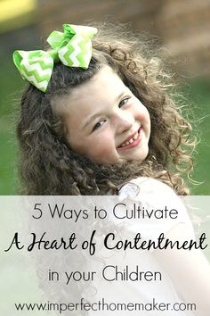Cultivating a Heart of Contentment in Your Children | Christian Motherhood