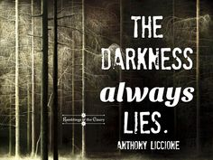 The darkness always lies #Liccione #darkness #black #depression #trust #faith #sadness #evil #lie #trickery #HangInThere