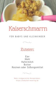 Kaiserschmarrn , Check more at rezepte mittagessen baby 1 jahr baby 10 monate baby led weaning 6 Month Baby Food, Baby Food By Age, Baby Puree Recipes, Baby Food Recipes, Baby First Foods, Baby Food Storage, Homemade Baby Foods, Kids Nutrition, Meals For One