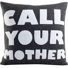 Alexandra Ferguson // Call Your Mother Pillow I remember having sleepovers where we needed this!