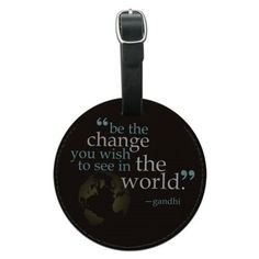 Be Change You Wish To See Quote Gandhi Round Leather Luggage ID Bag Tag Suitcase, Black