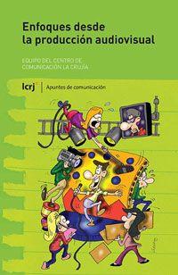 Título: Enfoques desde la producción audiovisual / Autor: Bernárdez, Mariela / Ubicación: Biblioteca FCCTP - USMP 1er. Piso / Código: 791.45 E